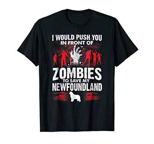 Push You In Front Of Zombies Save Newfoundland Dog]()
