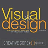 Visual Design: Ninety-five things you need to know. Told in Helvetica and Dingbats. (Creative Core)