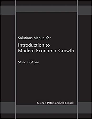 Solutions manual for introduction to modern economic growth solutions manual for introduction to modern economic growth michael peters alp simsek 9780691141633 amazon books fandeluxe Image collections
