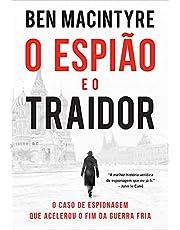O espião e o traidor: O caso de espionagem que acelerou o fim da Guerra Fria