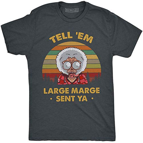 Tell 'Em Large Marge Sent Ya Vintage Retro T-Shirt Pee-wee's Big Adventure Pee-Wee Herman Dark Heather