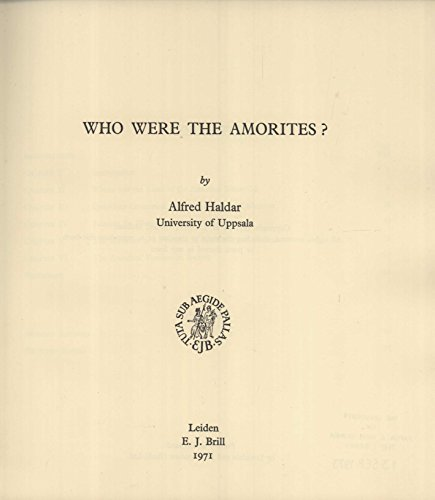 WHO WERE THE AMORITES? (Monographs on the Ancient Near East No. 1)