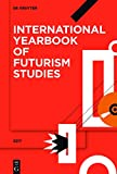 img - for 2017: Volume 7 (International Yearbook of Futurism Studies) book / textbook / text book