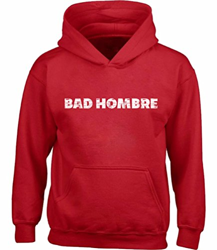 Vizor Unisex Bad Hombre Hoodie Sweatshirt Anti-Trump Support Mexican Hoodie Sweatshirt Red - Cinco Mayo Good De Songs