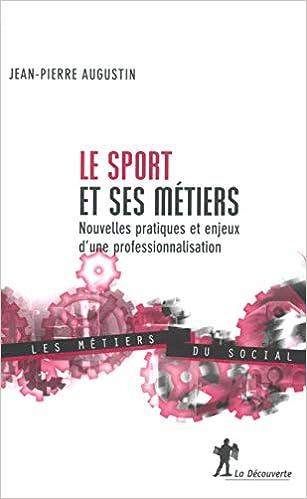 Le Sport et ses métiers: Jean-Pierre Augustin: 9782707139290: Amazon.com: Books