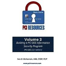 Building a PCI DSS Information Security Program: PCI DSS 3.2.1 edition (PCI Resources Book 3)