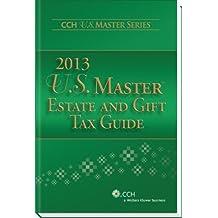 U.S. Master Estate and Gift Tax Guide (2013) (U.S. Master Estate and Girft Tax Guide) by CCH Tax Law Editors (2012) Perfect Paperback