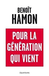 Pour la génération qui vient, Hamon, Benoît