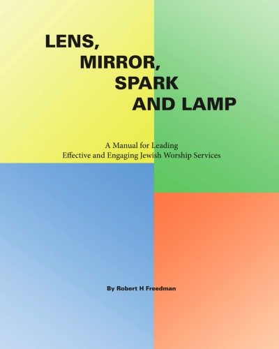 Lens, Mirror, Spark and Lamp: A Manual for Leading Effective and Engaging Jewish Worship - Book Black Lens The