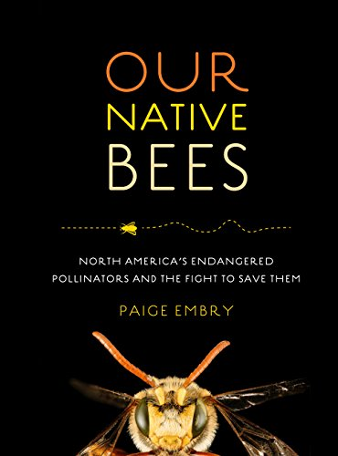 Our Native Bees: North America's Endangered Pollinators and the Fight to Save Them cover