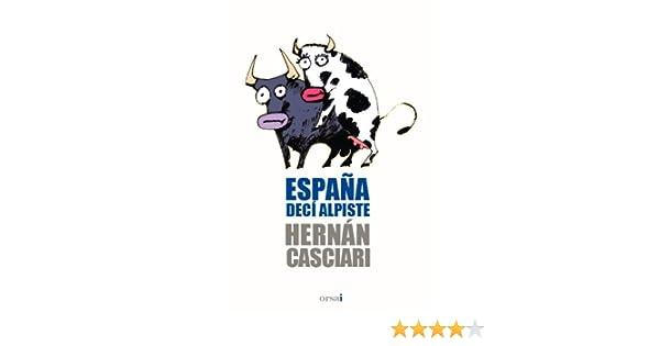España decí alpiste eBook: Hernán Casciari, Orsai: Amazon.es: Tienda Kindle