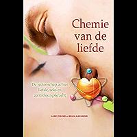 Chemie van de liefde: de wetenschap achter liefde, seks en aantrekkingskracht