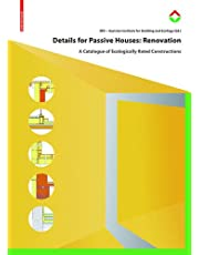 Details for Passive Houses: Renovation: A Catalogue of Ecologically Rated Constructions for Renovation