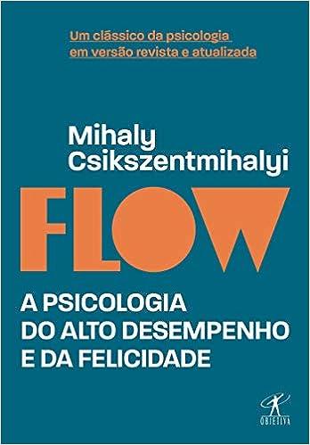 Flow por Mihaly Csikszentmihaly   10 livros para aumentar a criatividade