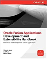 Oracle Fusion Applications Development and Extensibility Handbook Front Cover