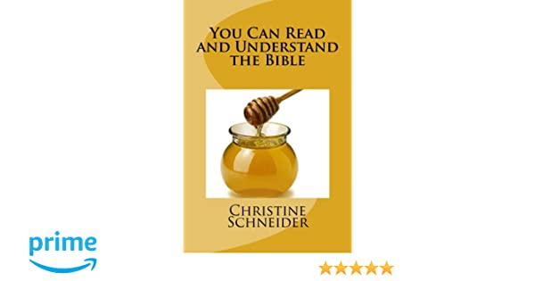 You Can Read and Understand the Bible: Mrs. Christine Schneider ...