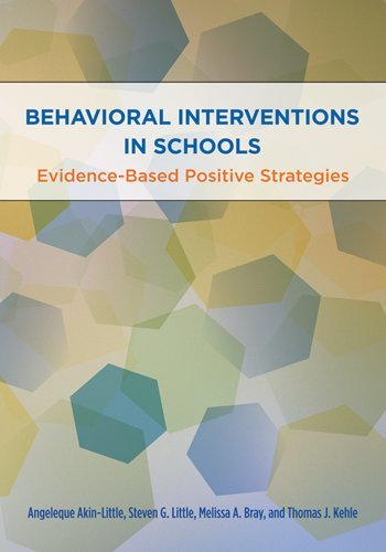 Behavioral Interventions in Schools: Evidence-Based Positive Strategies (School Psychology Book Series)