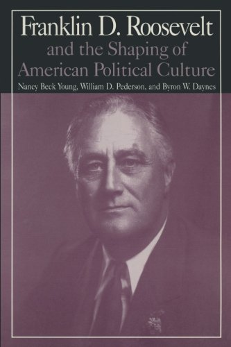 M.E.Sharpe Library of Franklin D.Roosevelt Studies: v. 1: Franklin D.Roosevelt and the Shaping of American Political Culture