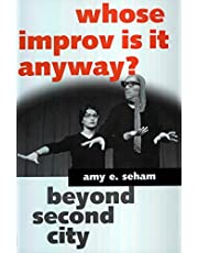 Whose Improv Is It Anyway?: Beyond Second City