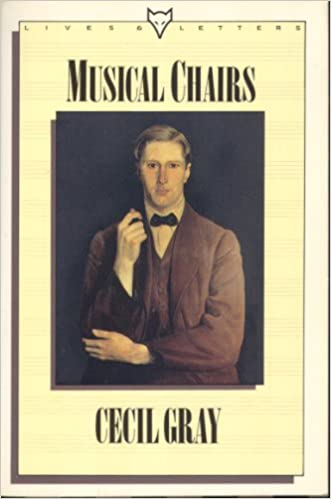 Musical Chairs (Lives & letters): Amazon.co.uk: Cecil Gray ...