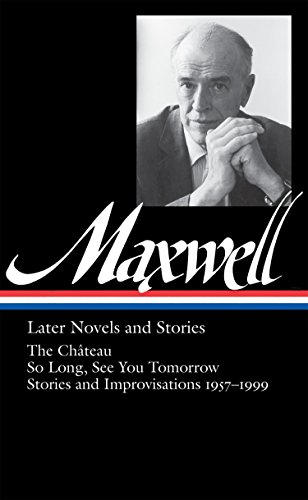 Later novels and stories : the Cha?teau ; So long, see you tomorrow ; stories and improvisations, 1957-1999