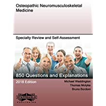 Osteopathic Neuromusculoskeletal Medicine: Speciality Review and Self-Assessment (StatPearls Review Series Book 422)