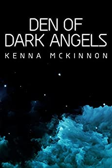 Den of Dark Angels by [McKinnon, Kenna]