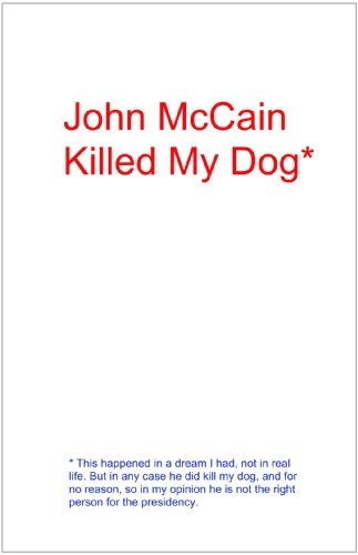 John McCain Killed My Dog*