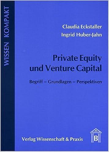 Private Equity und Venture Capital: Begriff - Grundlagen - Perspektiven