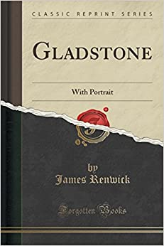 Gladstone: With Portrait (Classic Reprint)