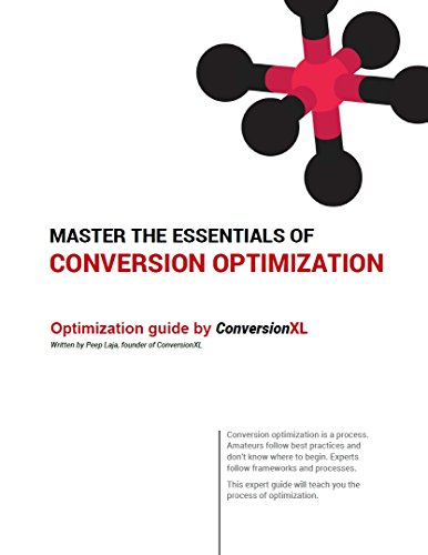 Master The Essentials of Conversion Optimization: Experts' Approach to Optimization