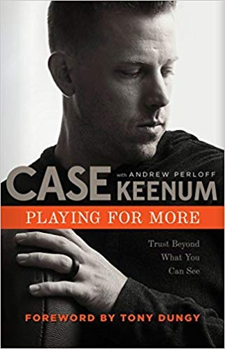 [By Case Keenum ] Playing for More: Trust Beyond What You Can See (Hardcover)【2018】by Case Keenum (Author) (Hardcover)