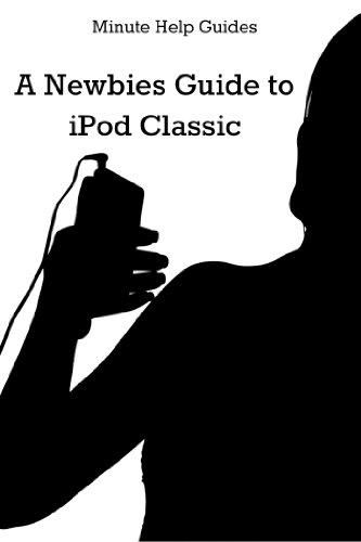 BOOK A Newbies Guide to iPod Classic<br />[K.I.N.D.L.E]