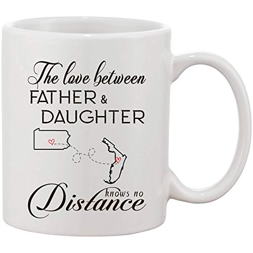 - The Love Between Father And Daughter Knows No Distance, I Love Dad! Long Distance Mug 11 oz Pennsylvania State And Florida State Gift For Daddy