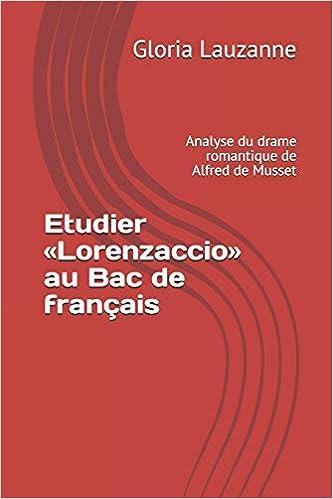 Amazon Com Etudier Lorenzaccio Au Bac De Francais