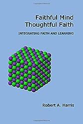 Faithful Mind, Thoughtful Faith: Integrating Faith and Learning