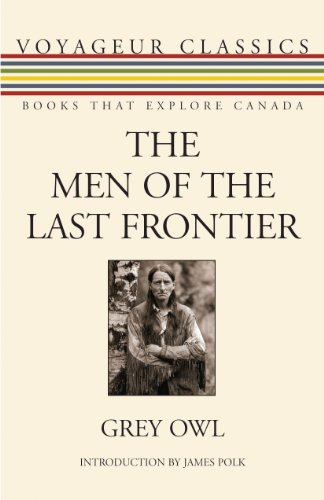 The Men of the Last Frontier (Voyageur Classics Book 20)