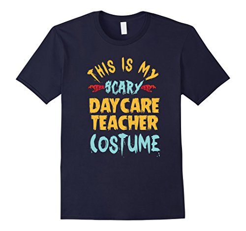 Mens This Is My Scary Daycare Teacher Costume T Shirt Halloween XL Navy (Daycare Teacher Halloween Costumes)