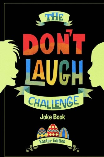 The Don't Laugh Challenge - Easter Edition: Easter Edition - Don't Laugh Challenge: Easter Joke Book for Kids with Knock-Knock Jokes and Riddles Included cover