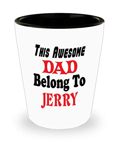 White Ceramic Shot Glass Funny Father's Day Gift For Dad - This Awesome Dad Belong To Jerry - Novelty Birthday Gift For Dad/Papa,al6460