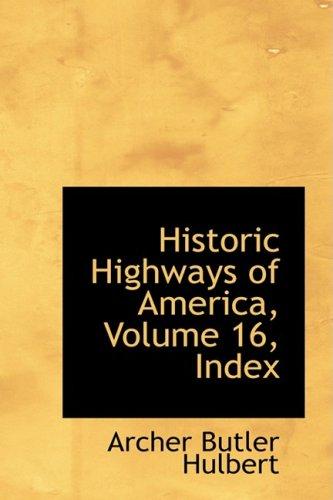 Descargar Libro Historic Highways Of America, Volume 16, Index Archer Butler Hulbert