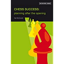 Chess Success: Planning After the Opening (Batsford Chess)
