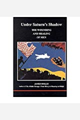[(Under Saturn's Shadow: The Wounding and Healing of Men)] [Author: James Hollis] published on (April, 1994) Paperback