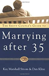 The Savvy Couples' Guide to Marrying After 35