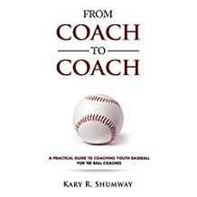 A Practical Guide for Coaching Youth Baseball: For Tee Ball Coaches (From Coach to Coach Book 2)