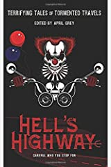 Hell's Highway: Terrifying Tales of Tormented Travels (Hell's Series) Paperback