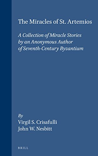 The Miracles of St. Artemios: A Collection of Miracle Stories by an Anonymous Author of Seventh-Century Byzantium (Medie