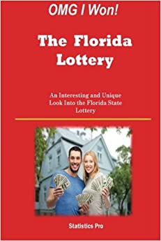 OMG I Won! The Florida Lottery: An Interesting and Unique Look Into the Florida State Lottery