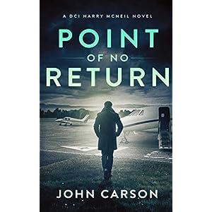 Point of no Return: A Scottish Crime Thriller: 7 (A DCI Harry McNeil Crime Thriller)
