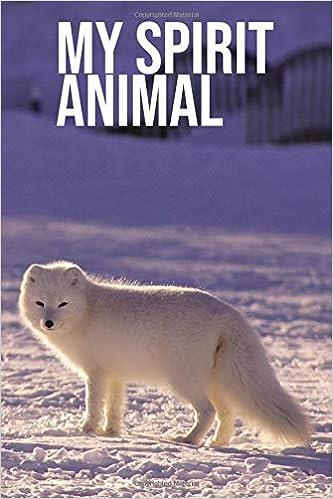Amazon com: My Spirit Animal: Snow Fox Journal